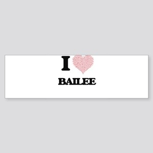 I love Bailee (heart made from word Bumper Sticker