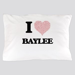 I love Baylee (heart made from words) Pillow Case