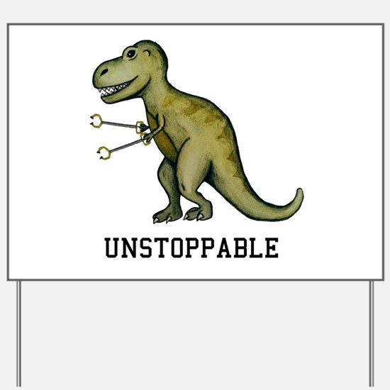 T-Rex Unstoppable Yard Sign
