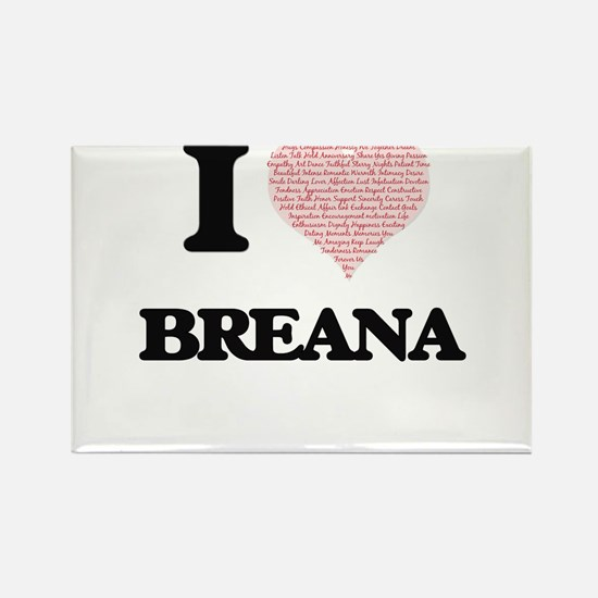 I love Breana (heart made from words) desi Magnets