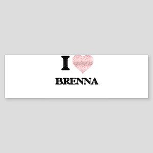 I love Brenna (heart made from word Bumper Sticker