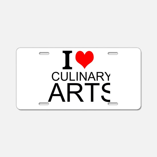 I Love Culinary Arts Aluminum License Plate