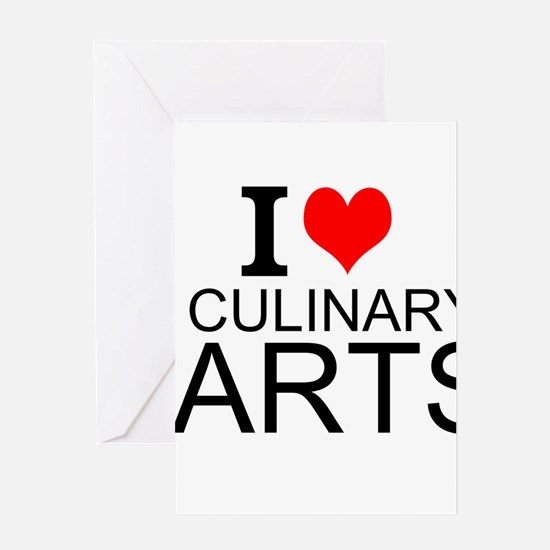 I Love Culinary Arts Greeting Cards