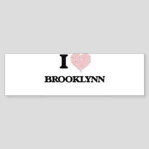 I love Brooklynn (heart made from w Bumper Sticker