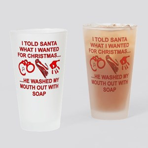 Santa Washed My Mouth Drinking Glass