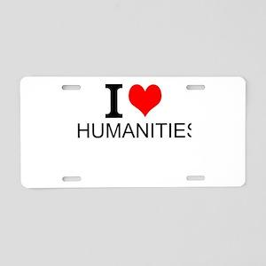 I Love Humanities Aluminum License Plate