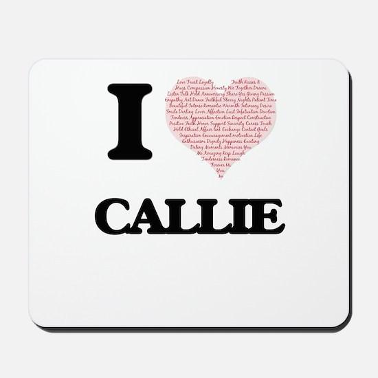 I love Callie (heart made from words) de Mousepad