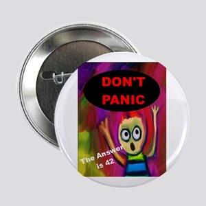 "Don't Panic - The Answer is 42 2.25"" Button"