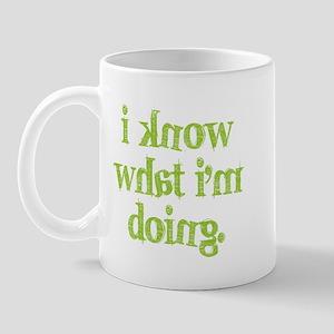 I know what I'm doing Mug
