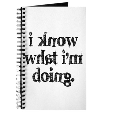 I know what I'm doing Journal