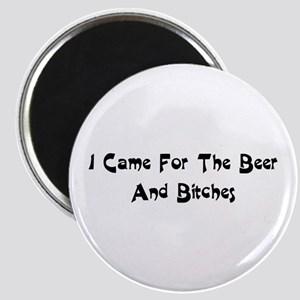 beer and bitches Magnet