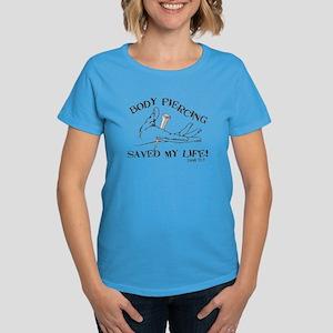 BODY PIERCING SAVED MY LIFE! Women's Dark T-Shirt