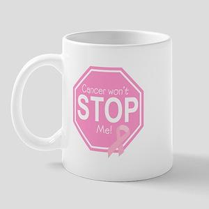 Cancer Won't Stop Me! Mug