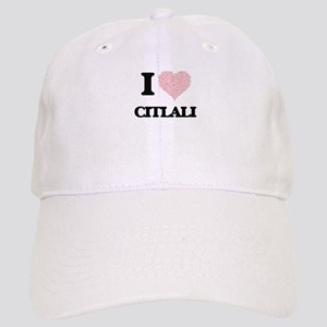 I love Citlali (heart made from words) design Cap