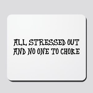 All stressed Mousepad