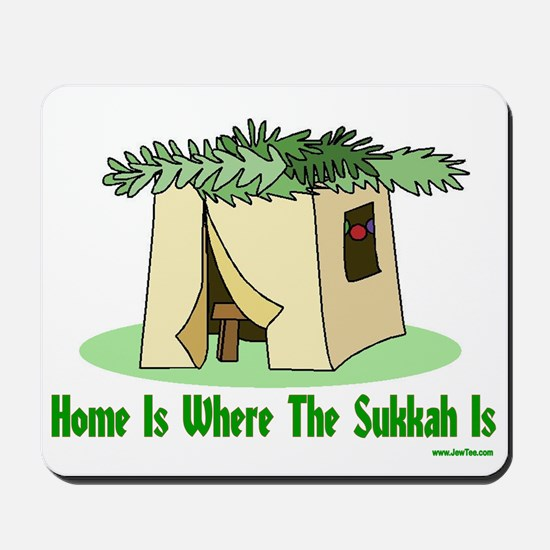 Home Is Where The Sukkah Is Mousepad