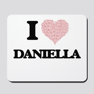 I love Daniella (heart made from words) Mousepad