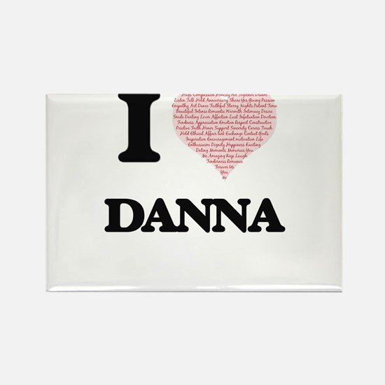 I love Danna (heart made from words) desig Magnets
