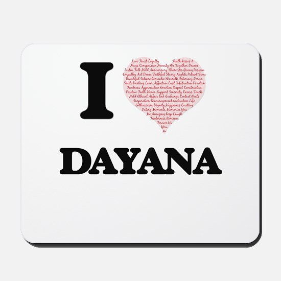 I love Dayana (heart made from words) de Mousepad