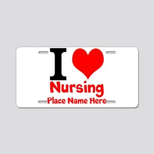 I Love Nursing Aluminum License Plate