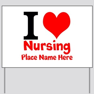 I Love Nursing Yard Sign