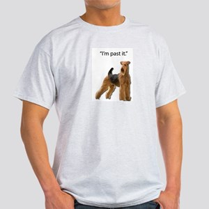 Airedale Terrier Doesn't want to live in t T-Shirt