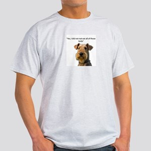 Guilty Airedale Ate the Birds but denies i T-Shirt