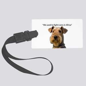 Airedales used to Fight Lions in Large Luggage Tag