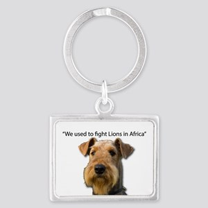 Airedales used to Fight Lions in Africa Keychains