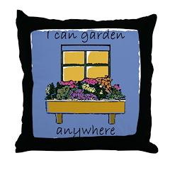 I Can Garden Anywhere Throw Pillow