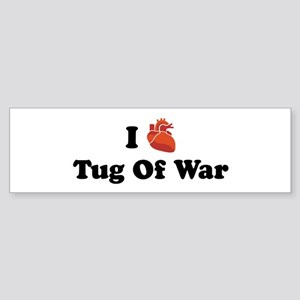 I (Heart) Tug Of War Bumper Sticker
