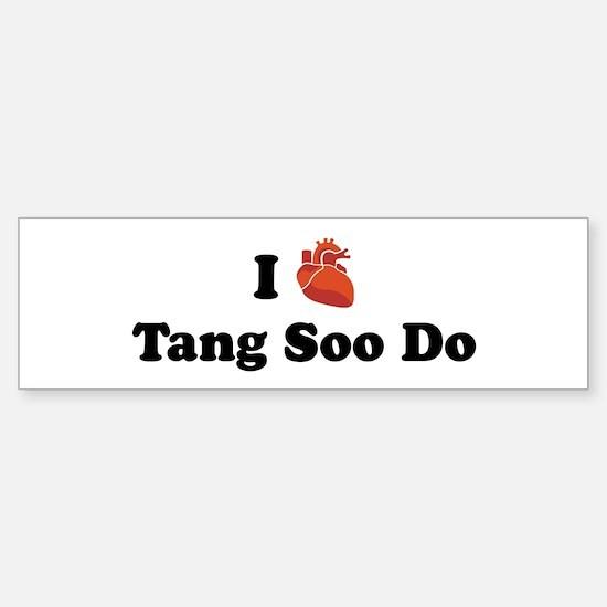 I (Heart) Tang Soo Do Bumper Bumper Bumper Sticker
