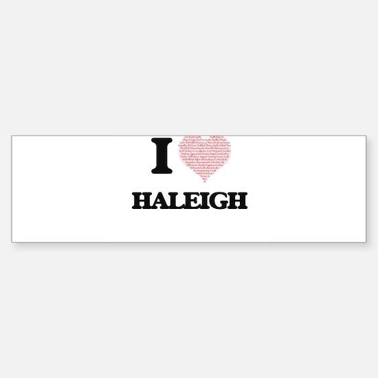I love Haleigh (heart made from wor Bumper Car Car Sticker