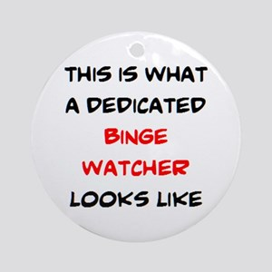 dedicated binge watcher Round Ornament