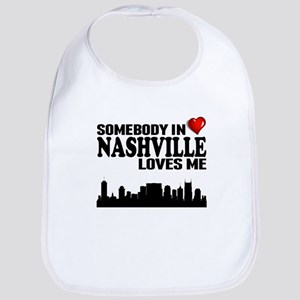 Somebody In Nashville Loves Me Bib