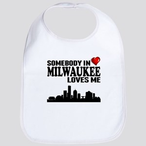 Somebody In Milwaukee Loves Me Bib
