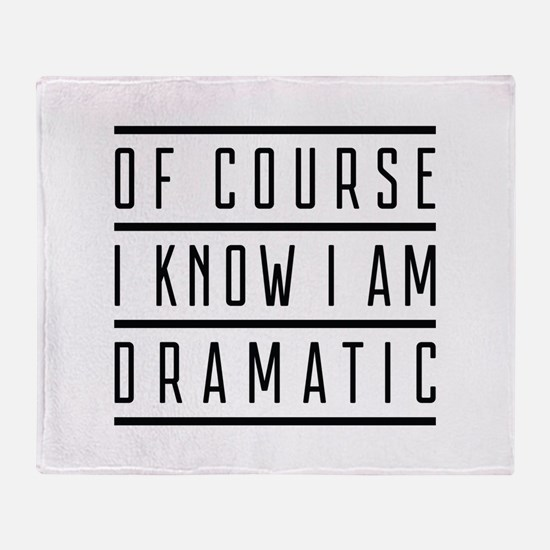 Of Course I Know I Am Dramatic Stadium Blanket