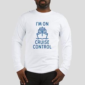 I'm On Cruise Control Long Sleeve T-Shirt