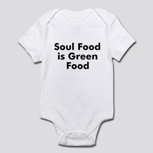 Soul Food is Green Food Infant Bodysuit