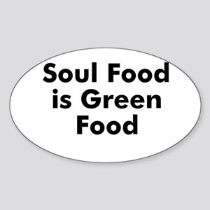 Soul Food is Green Food Oval Sticker