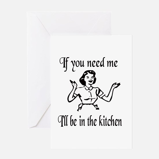 I'll be in the kitchen Greeting Card