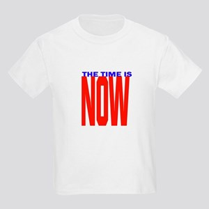 The Time Is Now T-Shirt