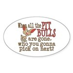 Who you gonna pick on? Oval Sticker