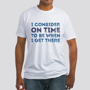 I Consider On Time Fitted T-Shirt
