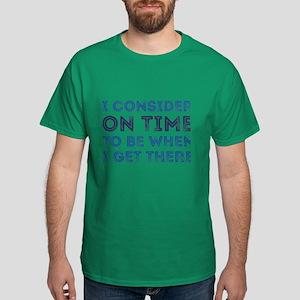I Consider On Time Dark T-Shirt