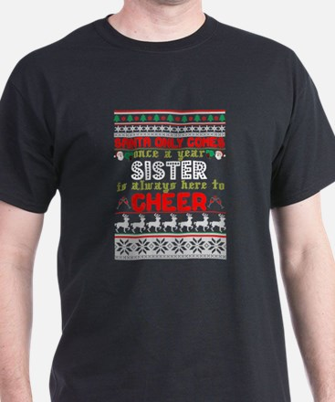 Santa Only Comes Once A Year sister T-Shirt