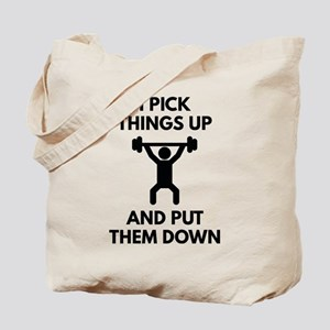 I Pick Things Up Tote Bag