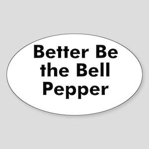 Better Be the Bell Pepper Oval Sticker