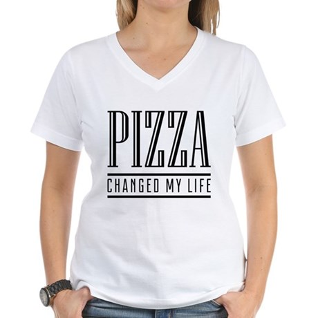 Pizza Changed My Life Women's V-Neck T-Shirt