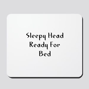 Sleepy Head Ready For Bed Mousepad